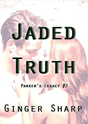 Jaded Truth: Parker's Legacy #2 (Parker's Legacy Series)