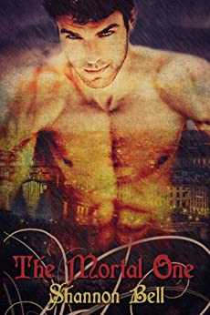 The Mortal One: a Paranormal Vampire Romance (The Mortal One Series Book 1) by [Bell, Shannon]