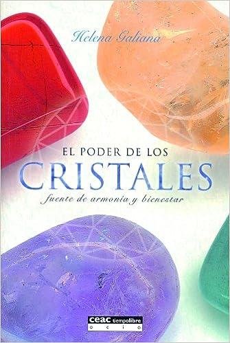 El Poder de los Cristales, fuente de armonía y bienestar, de Helena Galiana