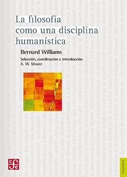 La filosofía como una disciplina humanística (Filosofia) (Spanish Edition) by [Williams, Bernard]