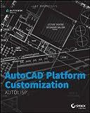 img - for AutoCAD Platform Customization: AutoLISP book / textbook / text book