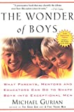 Download The Wonder of Boys: What Parents, Mentors and Educators Can Do to Shape Boys into Exceptional Men in PDF ePUB Free Online