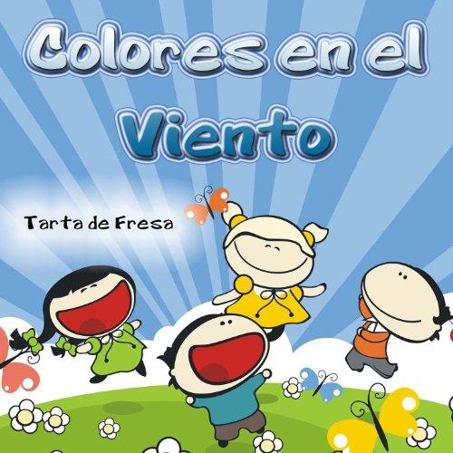 colores en el viento tarta de fresa from the album colores en el
