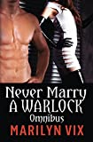 Never Marry A Warlock Omnibus Edition