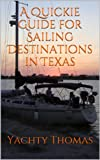 A Quickie Guide for Sailing Destinations...