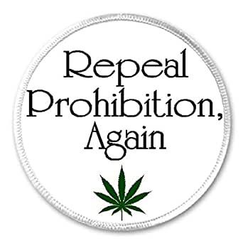 """Repeal Prohibition Again Marijuana Weed Pot Leaf - 3"""" Sew / Iron On Patch"""
