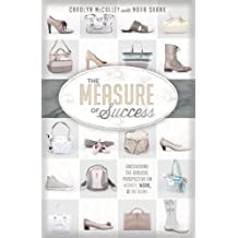 The Measure of Success: Uncovering the Biblical Perspective on Women, Work, and the Home (English Edition)