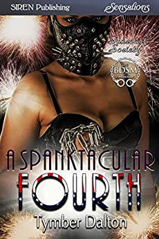 A Spanktacular Fourth [Suncoast Society] (Siren Publishing Sensations) (English Edition) por [Dalton, Tymber]