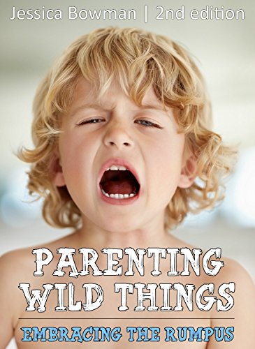 Amazon parenting wild things 2nd edition embracing the rumpus parenting wild things 2nd edition embracing the rumpus by bowman jessica fandeluxe Gallery