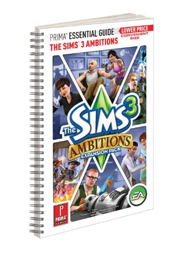 The Sims 3 Ambitions Expansion Pack - Prima Essential Guide: Prima Official Game Guide (Prima Essential Guides) (Sims 3 The Sims 3 Ambitions Packs)