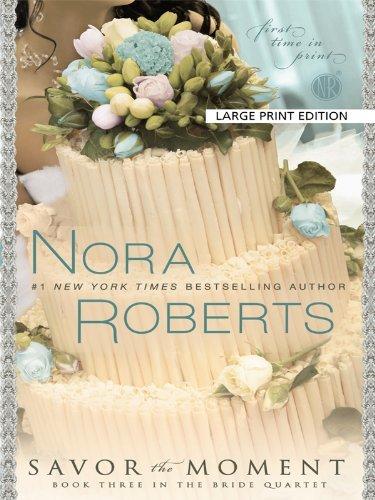 Savor the Moment (Bride Quartet, Book 3)-By Nora Roberts(A)/Angela Dawe (N) pdf epub