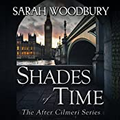 Shades of Time (The After Cilmeri Series) (Volume 12) | Sarah Woodbury