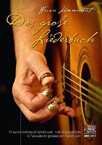 Werner Lämmerhirt. Das große Liederbuch.: 40 seiner schönsten Lieder und Instrumentalstücke in Tabulaturen gesetzt von Rainer Lühr