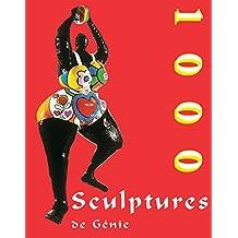 1000 Sculptures de Génie (French Edition)