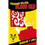 Cadmium Yellow, Blood Red: A Double V Mystery (Double V Mysteries Book 1)
