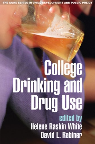 College Drinking and Drug Use (The Duke Series in Child Development and Public Policy) (Alcohol And Binge Drinking In College Students)