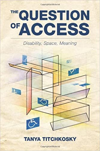 Book The Question of Access: Disability, Space, Meaning