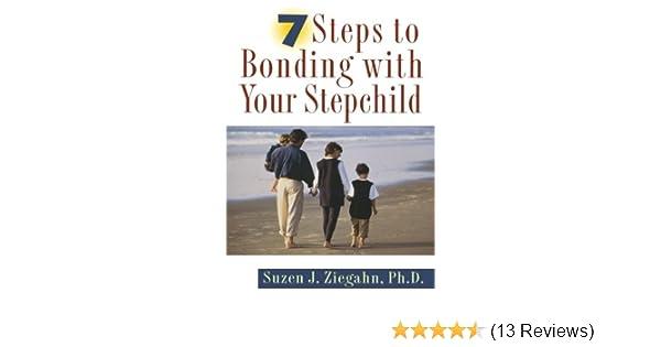 7 Steps to Bonding with Your Stepchild: Suzen Ziegahn
