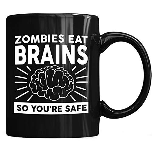 Zombies Eat Brains So You'Re Safe Mug - Zombies Eat Brains Coffee Mug 11Oz & 15Oz Gift Black Tea -