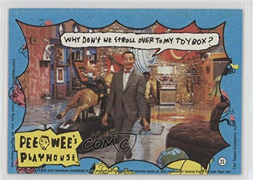 1988 Topps Toys (Why don't we stroll over to my toybox? (Trading Card) 1988 Topps Pee-Wee's Playhouse - [Base] #23)