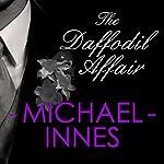 The Daffodil Affair: An Inspector Appleby Mystery | Michael Innes