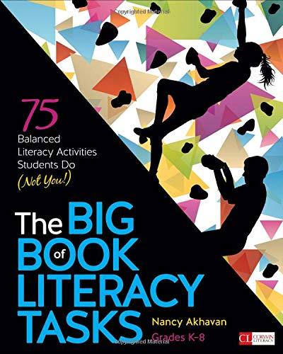 4th Grade Literacy - The Big Book of Literacy Tasks, Grades K-8: 75 Balanced Literacy Activities Students Do (Not You!) (Corwin Literacy)