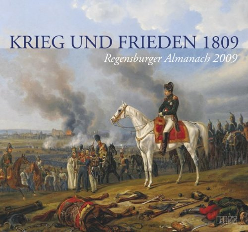 Regensburger Almanach 2009: Krieg und Frieden 1809