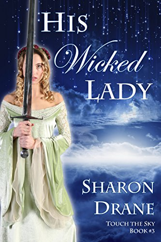 His Wicked Lady (Touch The Sky Book 3) by [Drane, Sharon]