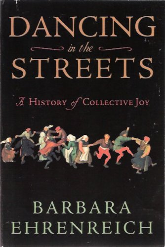 Read Online Dancing in the Streets: A History of Collective Joy PDF