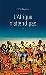 L'Afrique n'attend pas par Bourges