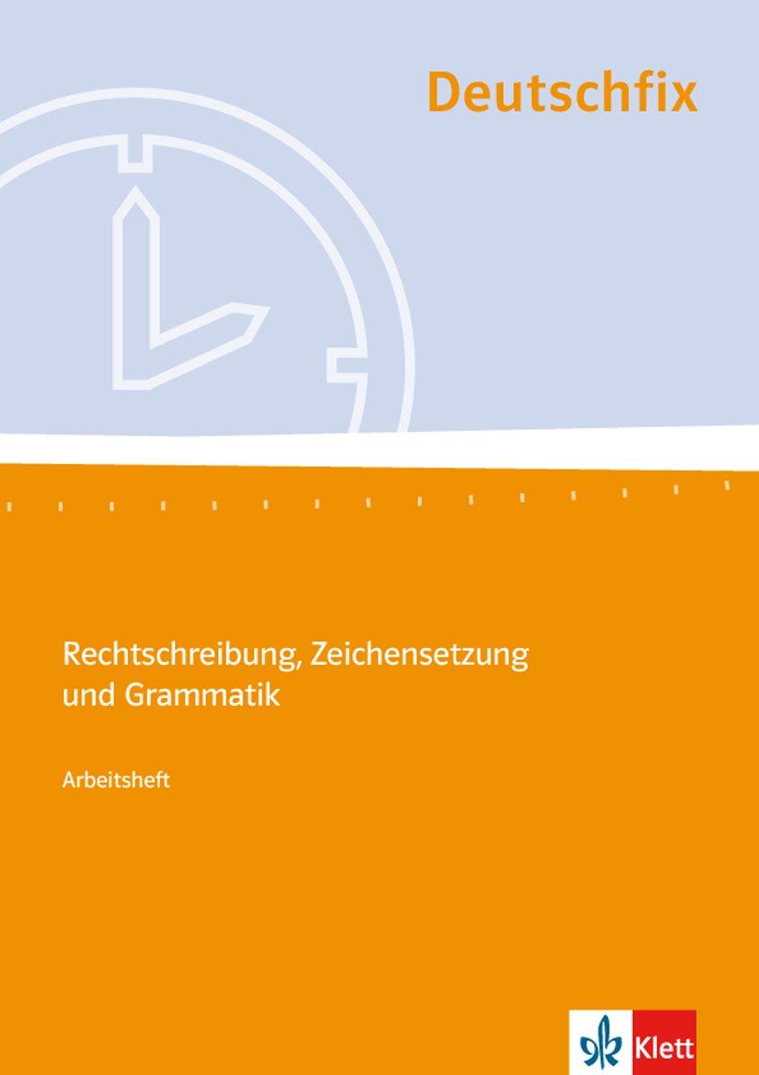 Deutschfix. Grundlagen Deutsch / Arbeitsheft Rechtschreibung, Zeichensetzung und Grammatik