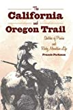 Image of The California and Oregon Trail: Sketches of Prairie and Rocky Mountain Life