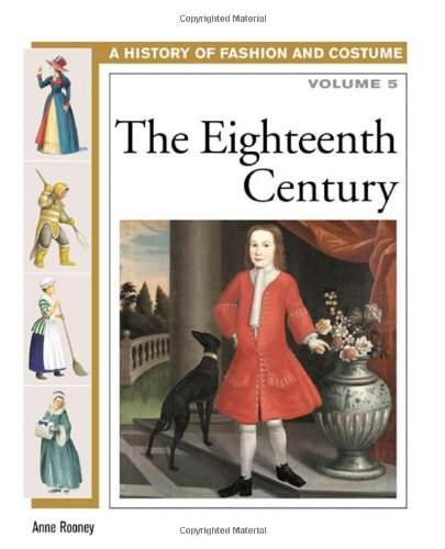 [The Eighteenth Century (History of Fashion and Costume)] (18th Century Costumes Uk)