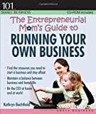 The Entrepreneurial Mom's Guide to Running Your Own Business, Kathryn Bechthold, 1770400591