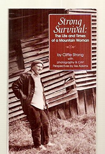 Strong Survival  The Life and Times of a Mountain Woman, Strong, Cliffie