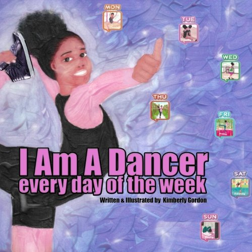 I Am A Dancer Every Day of the Week