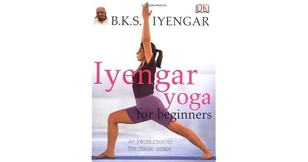 Amazon.com: Iyengar Yoga for Beginners (9781405317382 ...