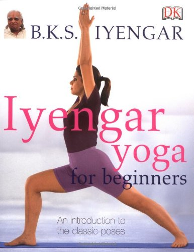 Iyengar Yoga For Beginners B K S Iyengar 9781405317382 Amazon Com Books