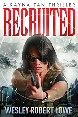 Recruited (Rayna Tan Action Thrillers) by [Lowe, Wesley Robert]