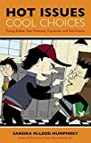 img - for Hot Issues, Cool Choices: Facing Bullies, Peer Pressure, Popularity, and Put-Downs book / textbook / text book