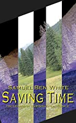 Saving Time - The Legend of Garison Fitch - Book 2