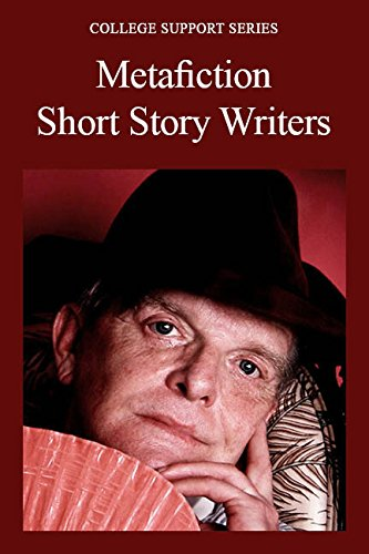 Metafiction Short Story Writers (College Support Series) (Chandra Clarks)