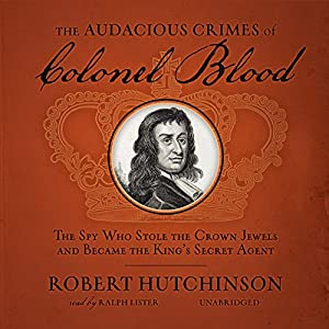 The Audacious Crimes of Colonel Blood Audiobook