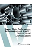 Supply Chain Performance, Collaboration and Stability Measurement, Seitz Michael, 3639394240