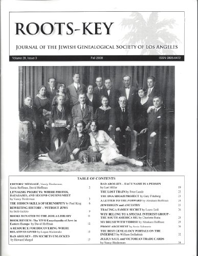 Roots Key : Litvaksig Projects Where Photos, Databases and Second Cousins Meet; Bad Arolsen Its Secrets Unlocked; Bad Arolsen Each Name Is a Person; the DNA Shoah Project; Julius Saul and Victorian Trade Cards (Vol. 28, Issue 3 Fall 2008)