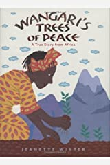 Wangari's Trees of Peace: A True Story from Africa Kindle Edition