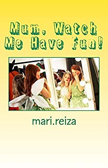 Mum, Watch Me Have Fun!: Inherited Identities by [reiza, mari]