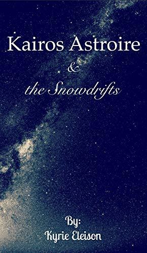 Kairos Astroire: & the Snowdrifts (Gaia's Secret Book 1) (English Edition)