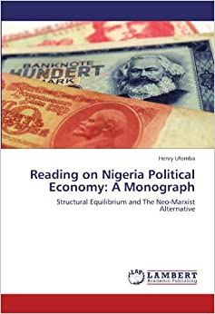 Book Reading on Nigeria Political Economy: A Monograph: Structural Equilibrium and The Neo-Marxist Alternative