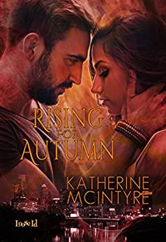 Rising for Autumn (Philadelphia Coven Chronicles Book 3) by [McIntyre, Katherine]